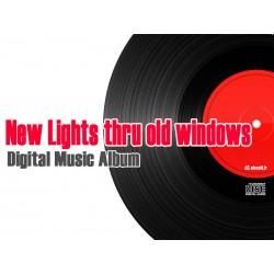 New lights Thru Old Windows - Digital Music Album